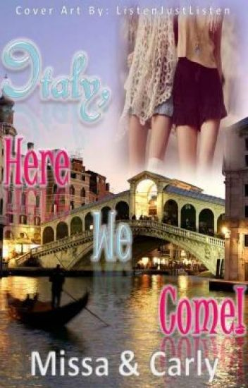 Italy, Here We Come