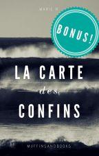 La Carte des Confins - BONUS by Muffins-and-books
