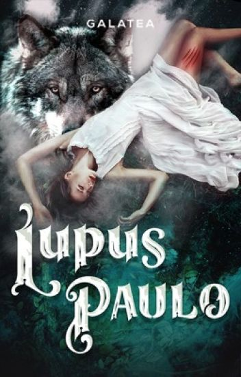 1.1 | Lupus Paulo {NOW ON GALATEA}