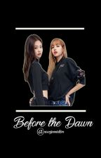 Before the Dawn | JENLISA  by GreenGoblinJoy