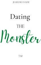 Dating the Monster by lowkeyfairy