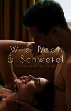 Wie Pech & Schwefel by 7cherry7