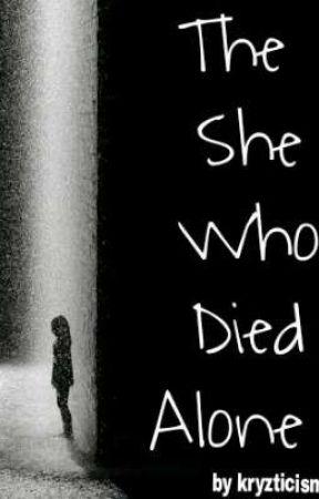 She Who Died Alone || Poetry by kryz_tal_mae
