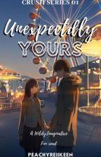 Unexpectedly Yours  by Hye1SunPark7