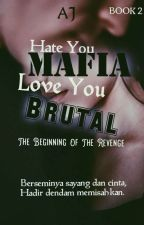 Hate You Mafia, Love You Brutal ! [ THE BEGINNING OF THE REVENGE ]  - [ BOOK 2 ] by Bluerosesss_