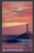 Tomorrow by ashtonmor0