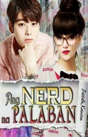Ang Nerd na Palaban by JesselaKeinson