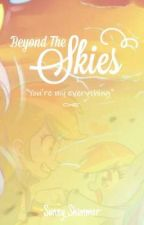 Beyond The Skies{✅} by -Sunny_Shimmer-