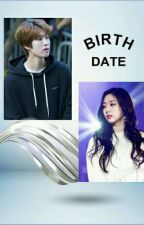 BIRTH DATE by richinspirite