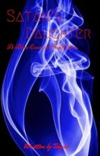 Satan's Daughter (Ao No Exorcist/Blue Exorcist Fanfiction) [Re-Writing Progress] by Tehyne