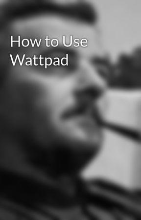 How to Use Wattpad - Wattpad Stars - Wattpad