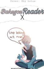Bakugo x Reader by seanthebookworm