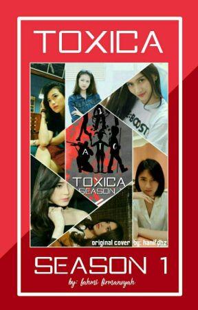 Toxica Season 1 by UlfaJannah