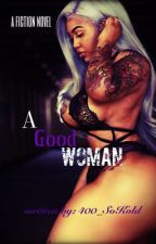 A Good Woman by 400_SoKold