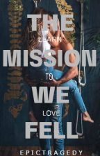 The Mission We Fell by EpicTragedy