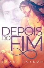 Depois do Fim by CaasiTaylor