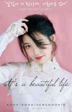 Diary-ITS A BEAUTIFUL LIFE! by KookiKookiJungkookie