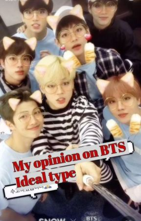 My opinion on the BTS Ideal type - Taehyung's ideal type