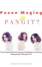 Paano maging PANGIT? by baboylovesme