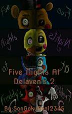 Five Nights At Delaven's 2 by SonGokuSan12345