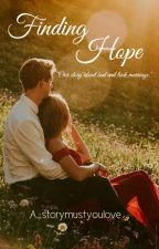 Finding Hope by A_storymustyoulove