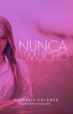 Nunca es Mucho by DLarisha95