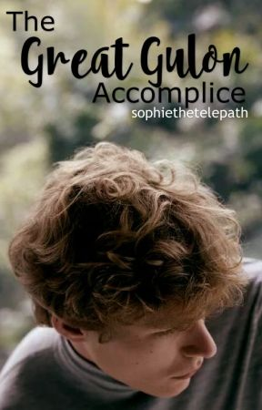 The Great Gulon Accomplice  by sophiethetelepath