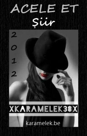 Acele Et 2012 by XKaRaMeLeK38X