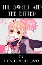 The sweet and the bitter {COMPLETED} by Lucy_Dragneel_x777