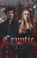The Cypher Series: Cryptic (Book 1) by TheMoonGoddess00