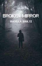 Broken Mirror by IsabellaShultz