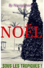 🎄UN NOËL SOUS LES TROPIQUES ! 🌴 by Navigueeee