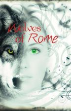 Wolves of Rome by AmberHanscom