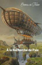 A la Recherche de Paix by Amme0101