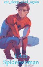 I Am Spiderwoman by eat_sleep_read_again