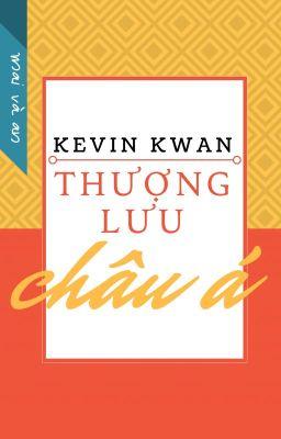 Đọc truyện Thượng Lưu Châu Á (Crazy Rich Asians) - Kevin Kwan - Dịch bởi Mai và An