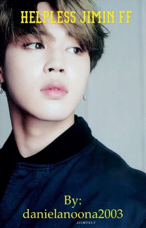 Helpless  Jimin ff ||completed|| by danielanoona2003