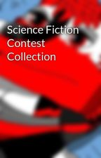 Science Fiction Contest Collection by RocketManEarth