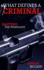 What Defines a Criminal - Part Two: The Syndicate by Jamfox94