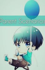 Parent Scenarios! by LeeSams_the_3rd