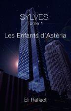 SYLVES - Les Enfants d'Astéria by Eli-Reflect