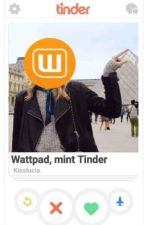 Wattpad, mint Tinder by KissLucia2004