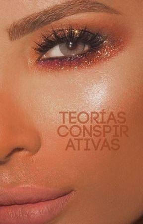 TEORÍAS CONSPIRATIVAS by stxrk-