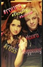 I finally know raura (raura fanfic) by rosslauramoon