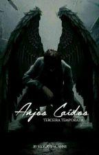 Anjos Caídos - '3° Temporada' by Elly_Aysha_Anne