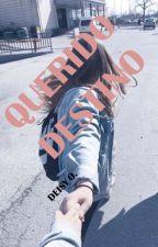QUERIDO DESTINO by Dey0825