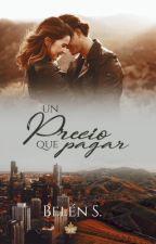 Un Precio Que Pagar © by MonitaBelen