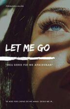 Let Me Go by nandecs