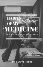 Habits Of My Medicine by lwtohes28