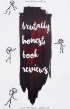 Brutally Honest Reviews by Yelverton_TheGeek_